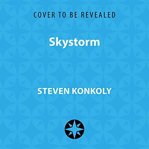 Skystorm Audiobook By Steven Konkoly cover art