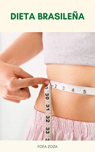 Libro De La Dieta Brasileña : Dieta Típica Brasileña - Perder 25 Libras En Un Mes Con El Plan De Dieta Brasileña - Consejos De Dieta Brasileña - Es Alimento Brasileño Saludable