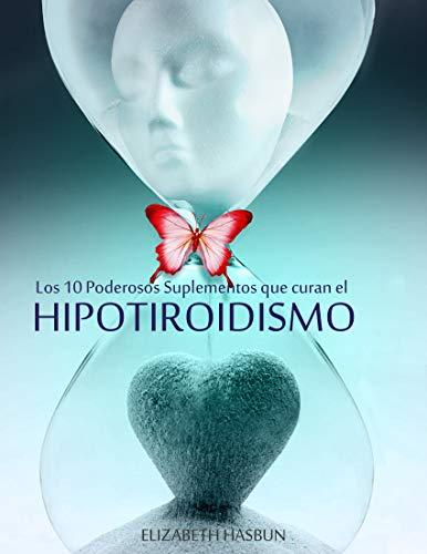 Los 10 Poderosos Suplementos que Curan el Hipotiroidismo