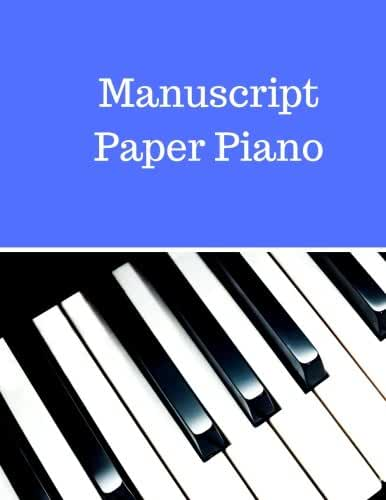 Manuscript Paper Piano: Treble Clef And Bass Clef Empty 12 Staff, Manuscript Sheets Notation Paper For Composing For Musicians,Teachers, Students, Songwriting. Book Notebook Journal 100 Pages