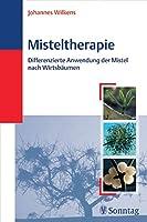 Misteltherapie: Differenzierte Anwendung der Mistel nach Wirtsbaeumen