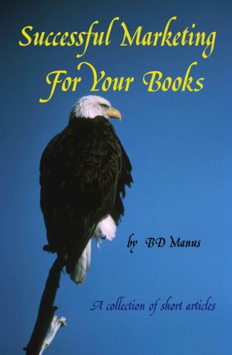 Book: Successful Marketing for Your Book by BD Manus