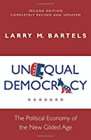 Unequal Democracy: The Political Economy of the New Gilded Age (Russell Sage Foundation Co-Pub)