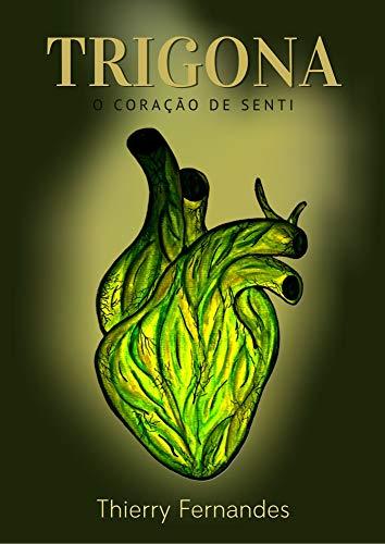 Trigona: O Coração de Senti (Portuguese Edition)