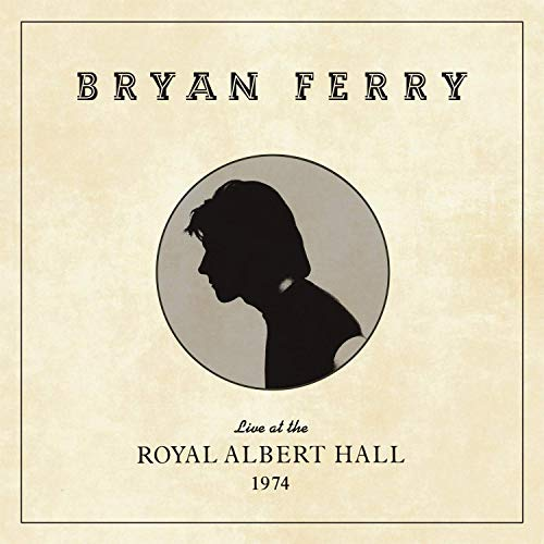 Bryan Ferry: Live At The Royal Albert Hall 1974 [Vinilo]