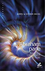 Abraham parle - Un nouveau commencement T1 de Jerry & Esther Hicks