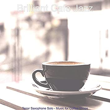 Tenor Saxophone Solo - Music for Coffee Shops
