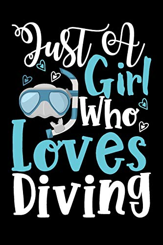 Just A Girl Who Loves Diving Perfect Gift Journal: Blank line notebook for girl who loves diving cute gifts for swimming lovers. Cool gift for ... diving accessories for women, girls & kids.