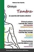 Onmyo Tantra: la nascita del tantra olistico