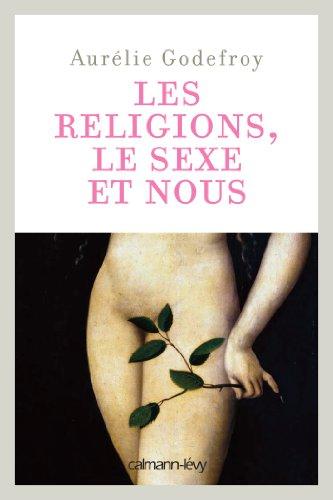 Les Religions, le sexe et nous (Documents, Actualités, Société)