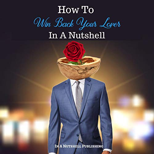 How to Win Back Your Lover in a Nutshell audiobook cover art