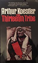 The Thirteenth Tribe by Arthur Koestler (1976-06-01)
