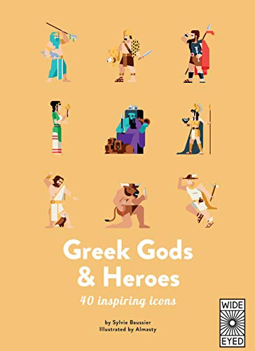 Greek Gods And Heroes. Meet 40 Mythical Inmortal: Meet 40 mythical immortals (40 Inspiring Icons)