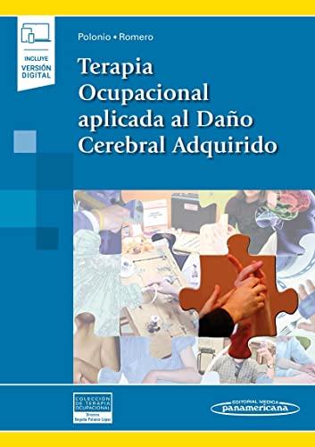 Terapia ocupacional aplicada al daño cerebral adqu: Coleccion terapia ocupacional