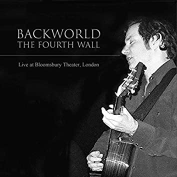 The Fourth Wall: Live at Bloomsbury Theater, London