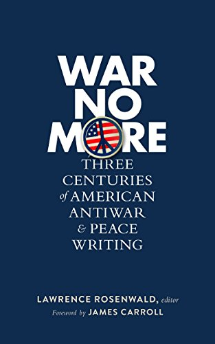 War No More: Three Centuries of American Antiwar and Peace Writing: Library of America #278 (The Library of America)