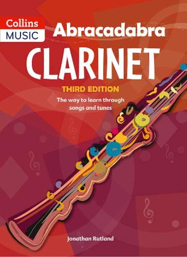 Abracadabra Clarinet: Pupil's Book: The Way to Learn Through Songs and...