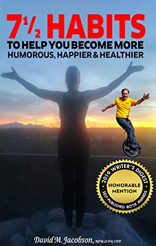 Book: 7 1/2 Habits To Help You Become More Humorous, Happier & Healthier by David Jacobson