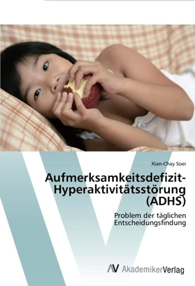 うまくやる()素朴なためらうAufmerksamkeitsdefizit-Hyperaktivitatsstorung (Adhs)