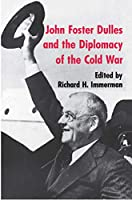 John Foster Dulles and the Diplomacy of the Cold War (Princeton Paperbacks)