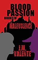 Blood Passion: Book IV Malevolence