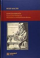 Syngrammata - Gesammelte Schriften zu Humanismus und Katholischer Reform