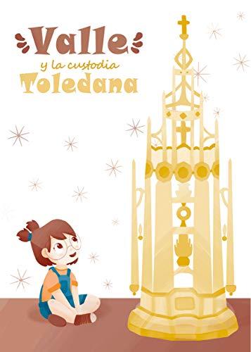VALLE Y LA CUSTODIA TOLEDANA
