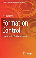 Formation Control: Approaches for Distributed Agents (Studies in Systems, Decision and Control (205))
