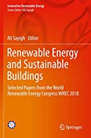 Renewable Energy and Sustainable Buildings: Selected Papers from the World Renewable Energy Congress WREC 2018 (Innovative Renewable Energy)