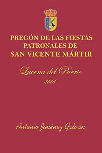 PREGÓN DE LAS FIESTAS PATRONALES DE SAN VICENTE MÁRTIR 2001