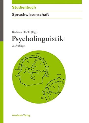 Psycholinguistik (Akademie Studienbücher - Sprachwissenschaft)