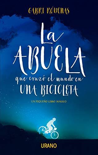 La abuela que cruzó el mundo en una bicicleta (Relatos) (Spanish Edition)