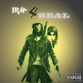 Trap 4 Real