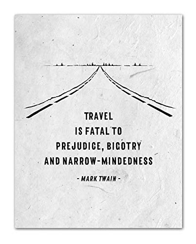 'Travel is fatal to prejudice, bigotry and narrow-mindedness' - Mark Twain Quote Wall Art - Unframed 11 x 14 Black & White Print - Makes a Great Gift for Friends and Family