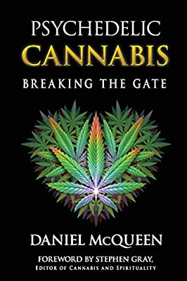 Psychedelic Cannabis: Breaking the Gate