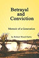 Betrayal and Conviction , Memory of a Generation: Memoir of a Generation