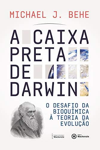 A caixa preta de Darwin: o desafio da química à teoria da evolução