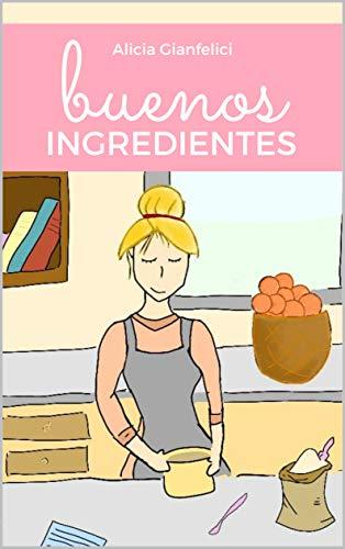 Buenos ingredientes de Maria Alicia Gianfelici