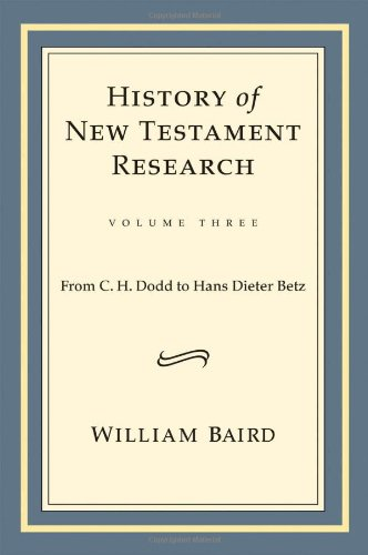 History of New Testament Research: From C. H. Dodd to Hans Dieter Betz