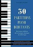 30 Partitions piano débutants - Morceaux célèbres de la musique classique &...