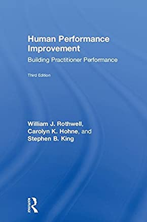 Human Performance Improvement: Building Practitioner Performance