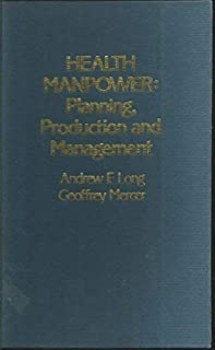 Health Manpower: Planning, Production, and Management