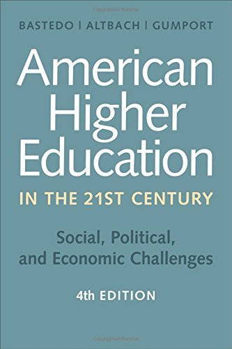 Compare Textbook Prices for American Higher Education in the Twenty-First Century: Social, Political, and Economic Challenges fourth edition Edition ISBN 9781421419909 by Bastedo, Michael N.,Altbach, Philip G.,Gumport, Patricia J.