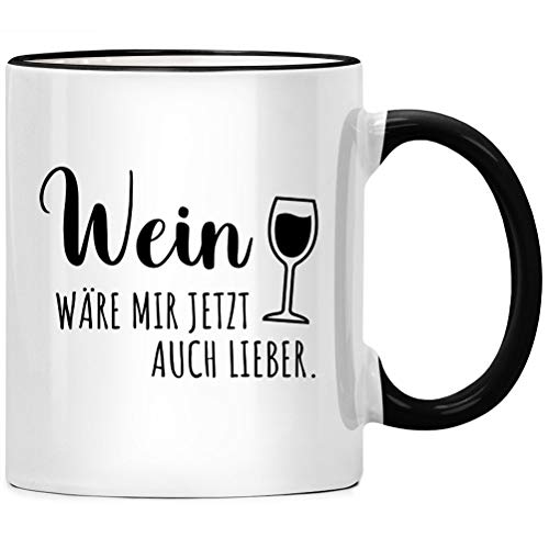 Wein wäre mir jetzt auch lieber, Kaffeetasse, Spruch Kaffee Tasse, Kaffeebecher Geschenkidee, Tassen mit Sprüchen, Kollegen lustig, Büro Chef Geschenk