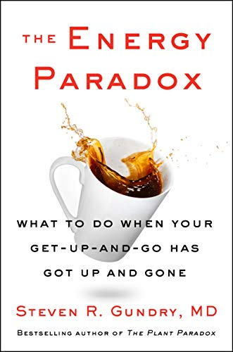 Book Cover of Dr. Steven R Gundry MD - The Energy Paradox: What to Do When Your Get-Up-and-Go Has Got Up and Gone (The Plant Paradox, 6)