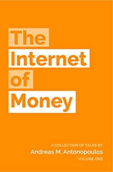 The Internet of Money by [Andreas M. Antonopoulos]