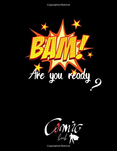 Are You Ready? Comic BOOK: BLACK PAPER for gel pen. Black interior. 110 pages For Students, Adults and all color lovers. Perfectly for Metallic Gel ... Drawing, Doodling and growing your creativity