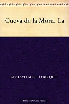 Cueva de la Mora, La (Spanish Edition) by [Gustavo Adolfo Bécquer]