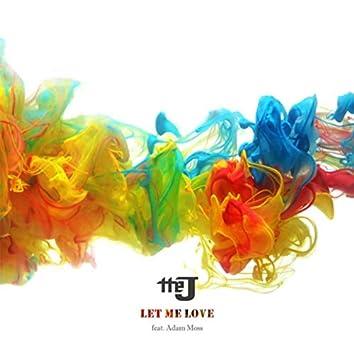 Let Me Love (feat. Adam Moss)