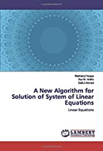 A New Algorithm for Solution of System of Linear Equations: Linear Equations